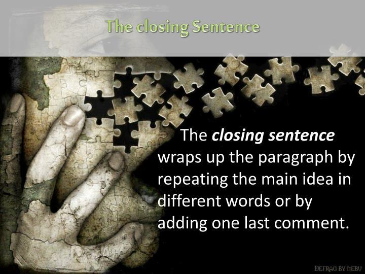 The closing Sentence