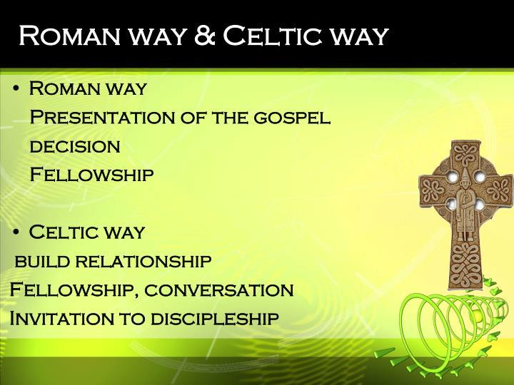 Roman way & Celtic way