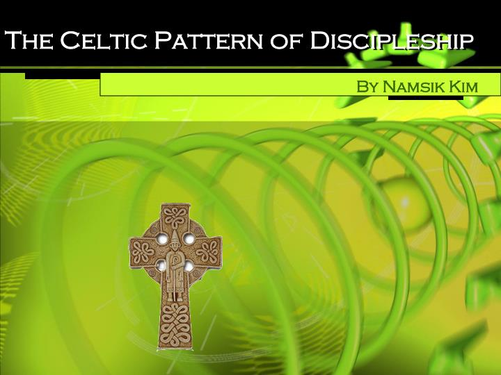 The Celtic Pattern of Discipleship