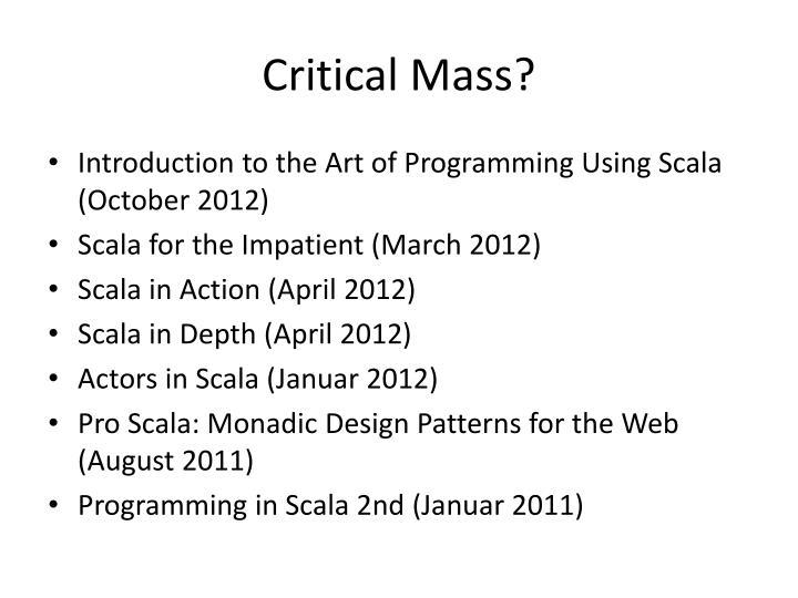 Critical Mass?