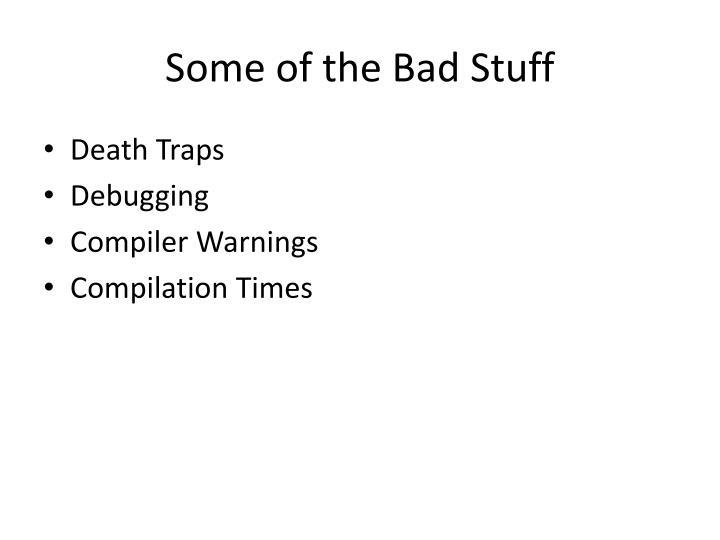 Some of the Bad Stuff
