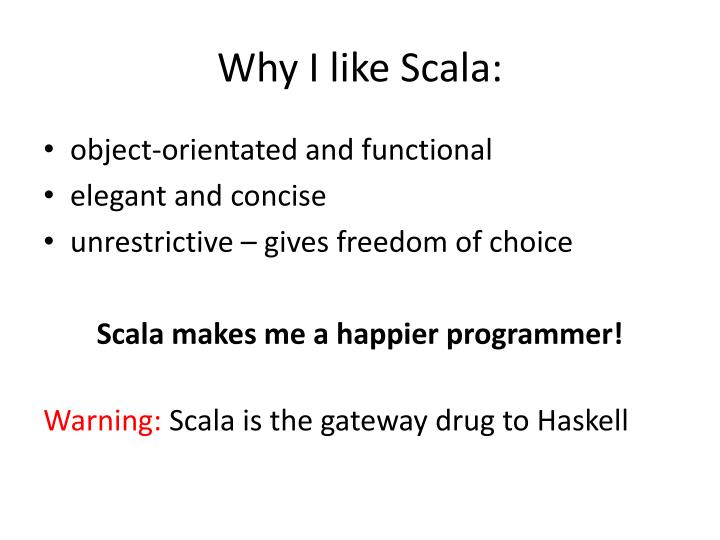 Why I like Scala: