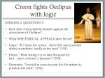 creon fights oedipus with logic