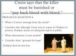 creon says that the killer must be banished or pay back blood with blood