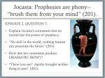 jocasta prophesies are phony brush them from your mind 201