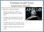 oedipus recalls some important details