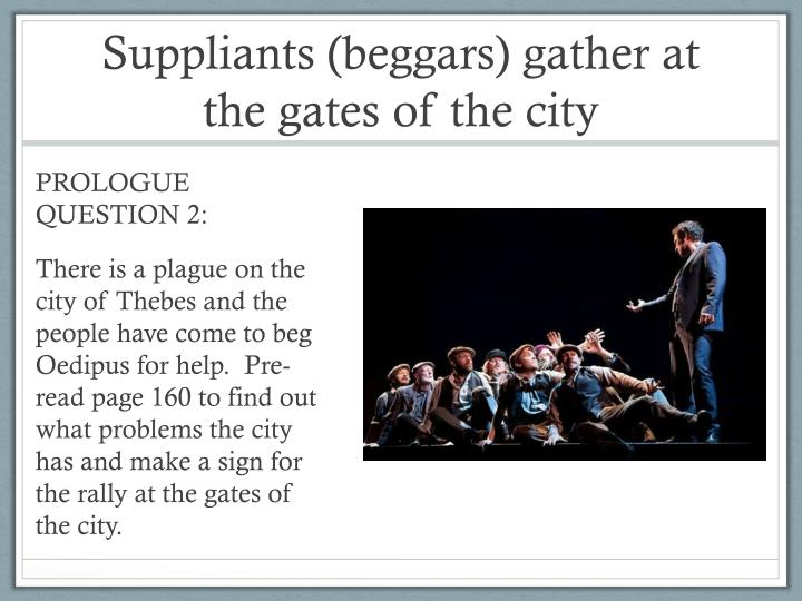 Suppliants beggars gather at the gates of the city