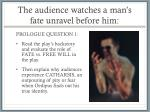 the audience watches a man s fate unravel before him