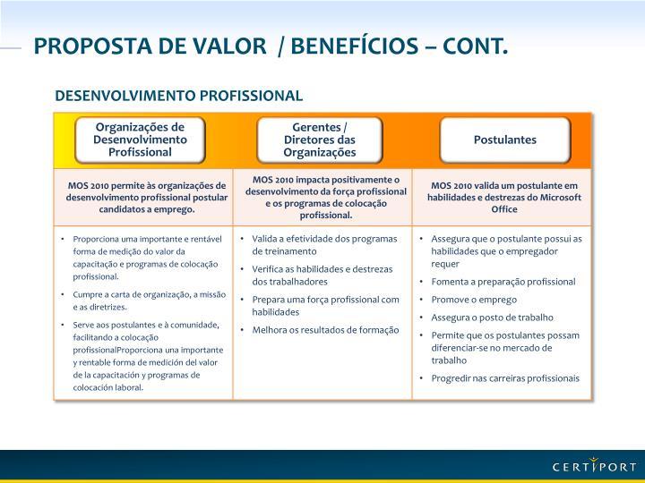 Proposta de Valor  / Benefícios – cont.