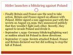 hitler launches a blitzkrieg against poland