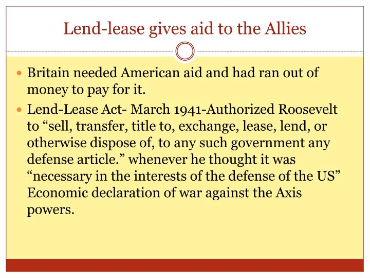 Lend-lease gives aid to the Allies
