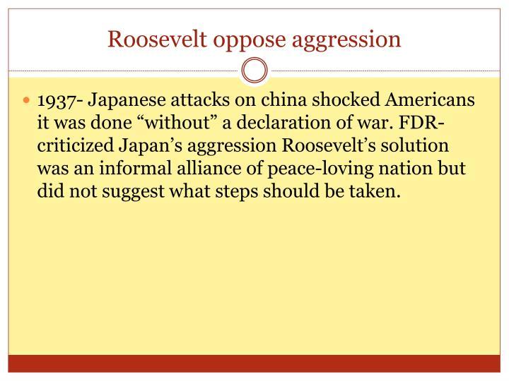 Roosevelt oppose aggression