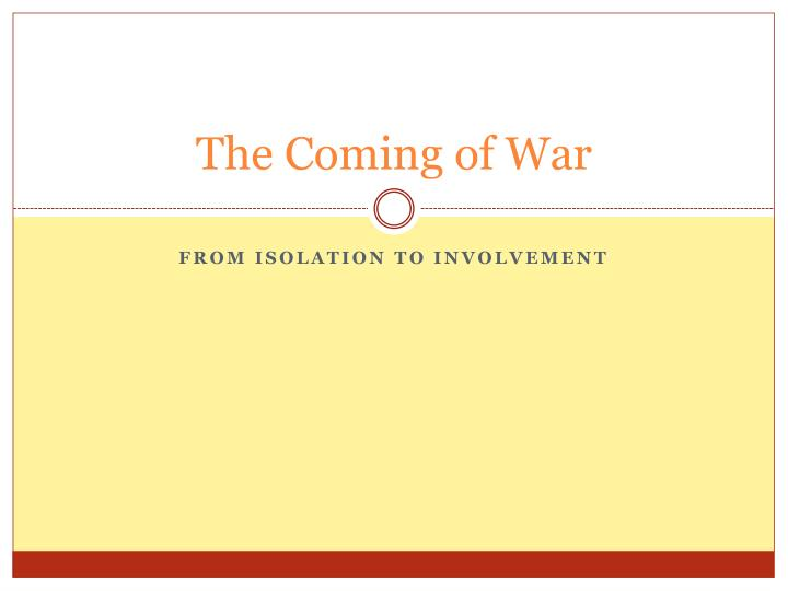 the coming of war