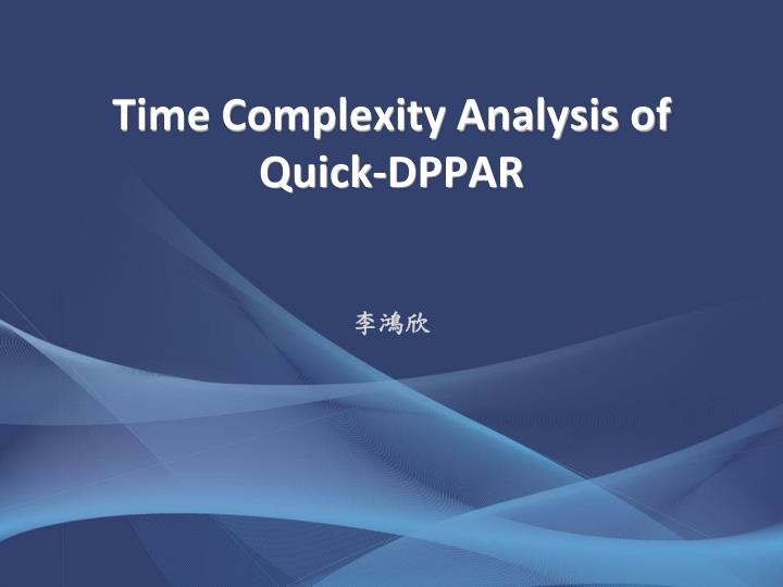 Time Complexity Analysis of Quick-DPPAR