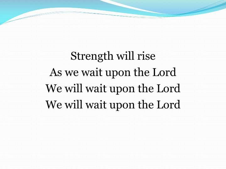Strength will rise