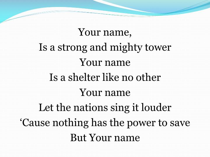 Your name,