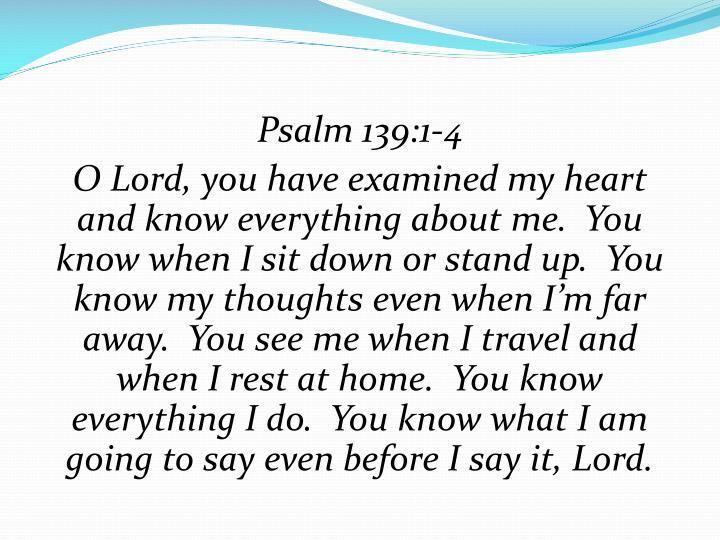 Psalm 139:1-4