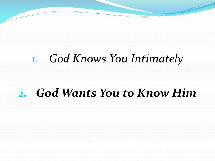 God Knows You Intimately