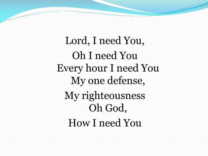 Lord, I need You,