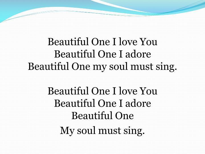 Beautiful One