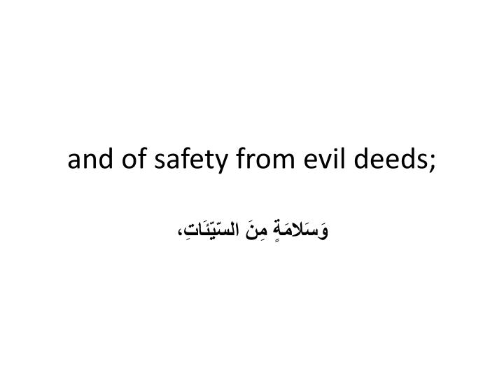 and of safety from evil deeds;