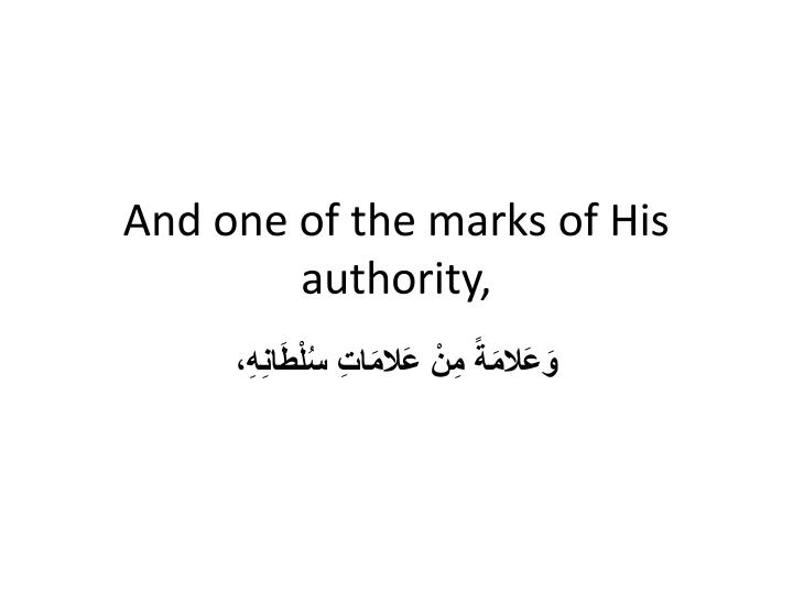 And one of the marks of His authority,
