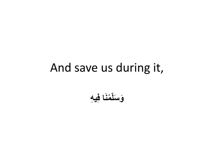 And save us during it,