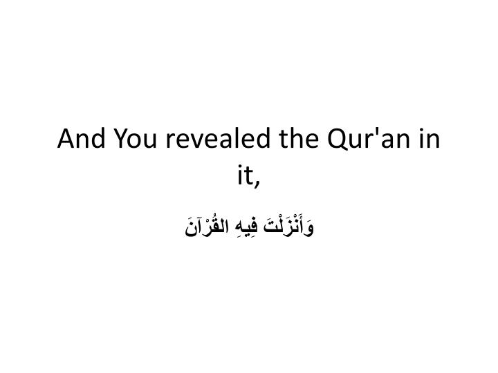 And You revealed the Qur'an in it,