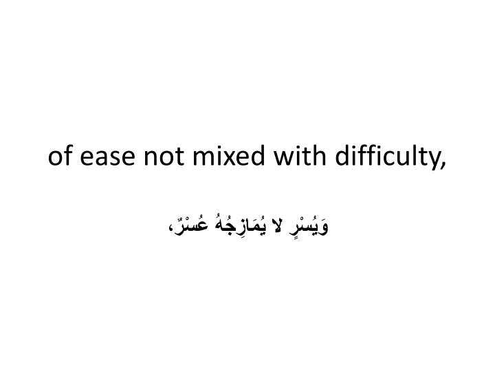of ease not mixed with difficulty,