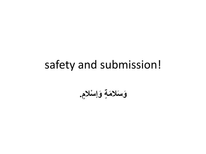 safety and submission!