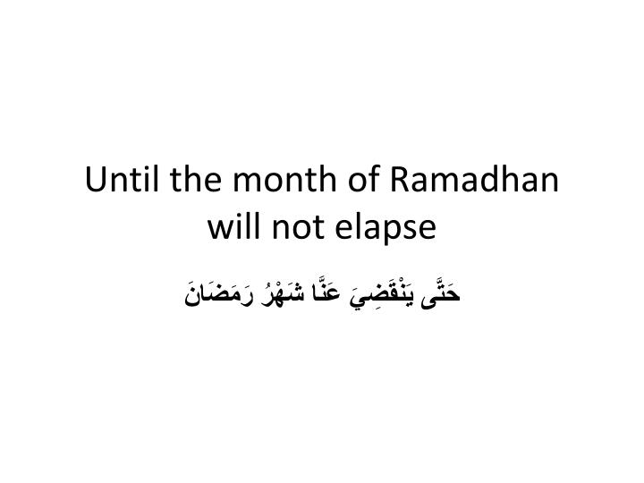 Until the month of