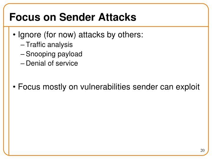 Focus on Sender Attacks