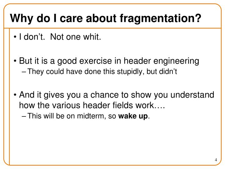 Why do I care about fragmentation?