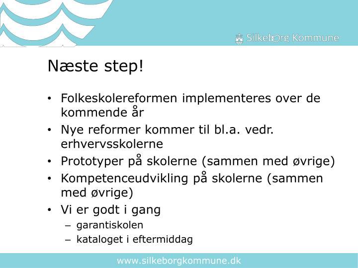 Næste step!