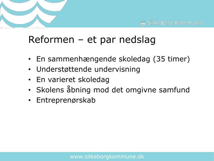 Reformen – et par nedslag