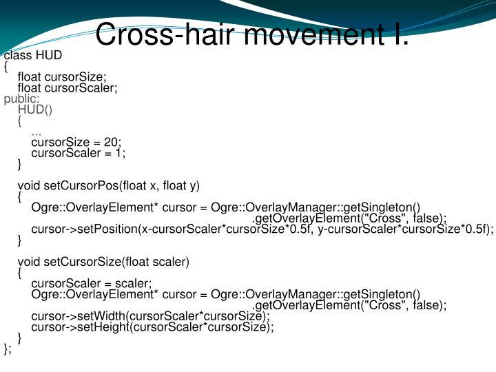 Cross-hair movement