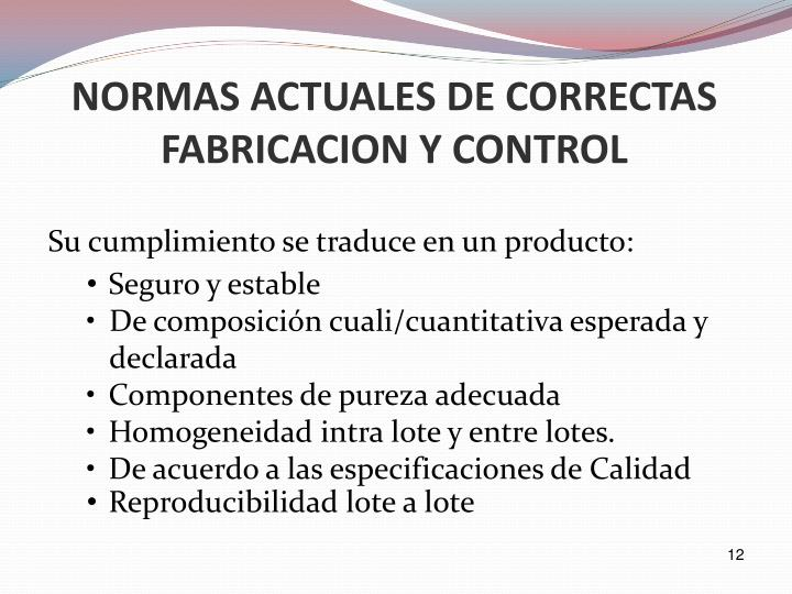 NORMAS ACTUALES DE CORRECTAS FABRICACION Y CONTROL