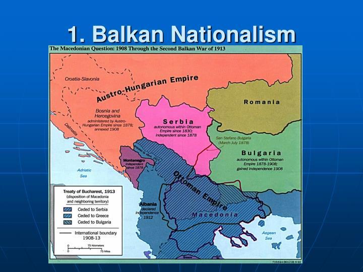 1. Balkan Nationalism