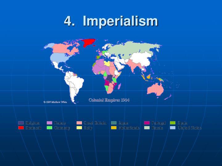 4.  Imperialism