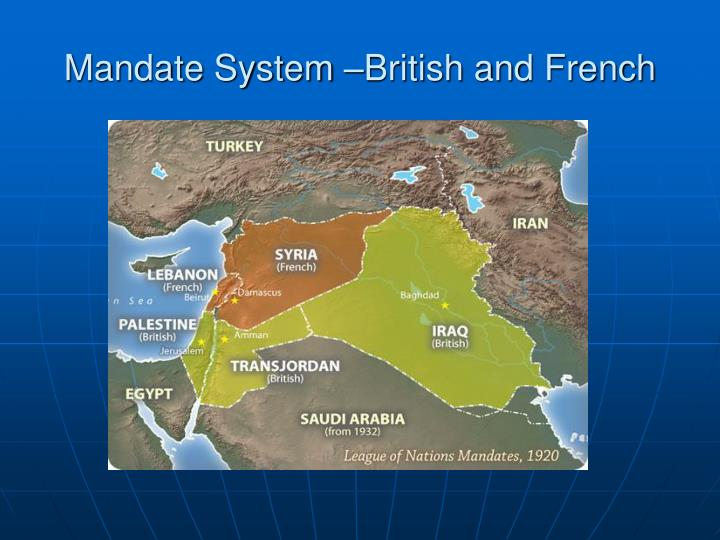 Mandate System –British and French
