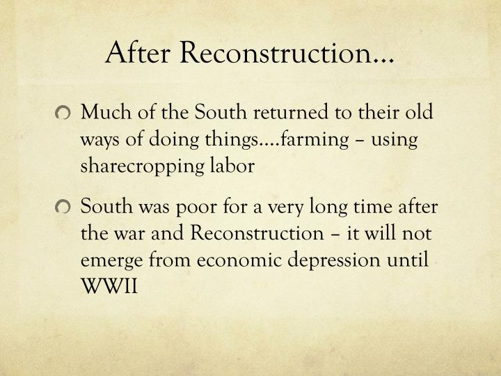 After Reconstruction…
