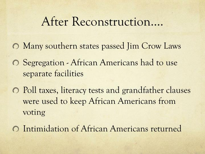 After Reconstruction….