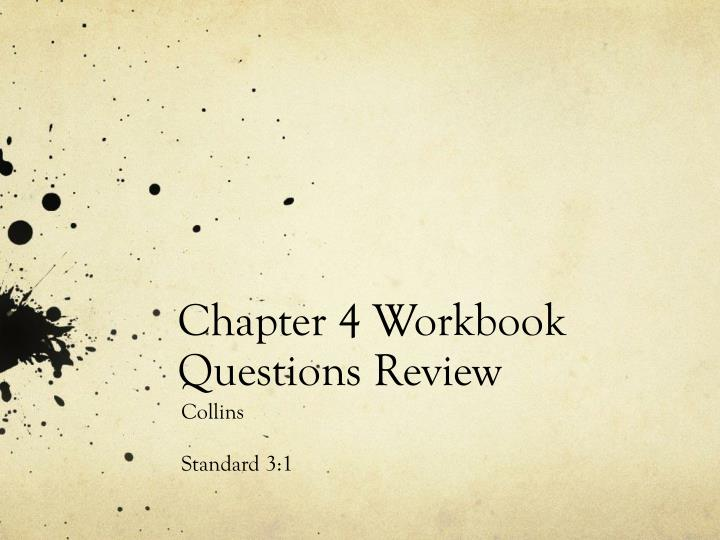 Chapter 4 Workbook Questions Review