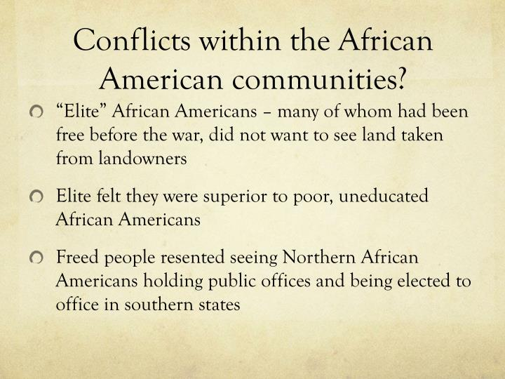 Conflicts within the African American communities?