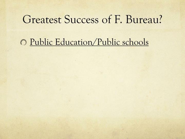 Greatest Success of F. Bureau?