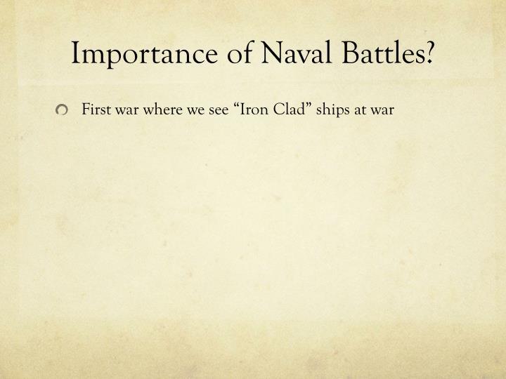 Importance of Naval Battles?