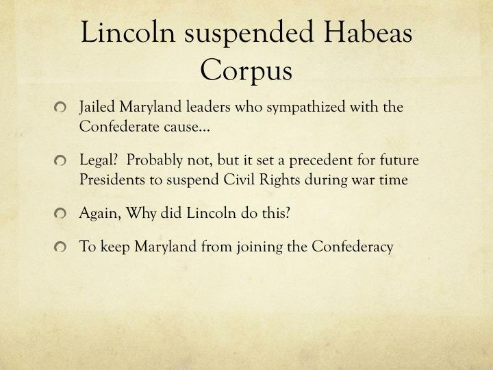Lincoln suspended Habeas Corpus