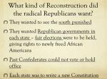 what kind of reconstruction did the radical republicans want