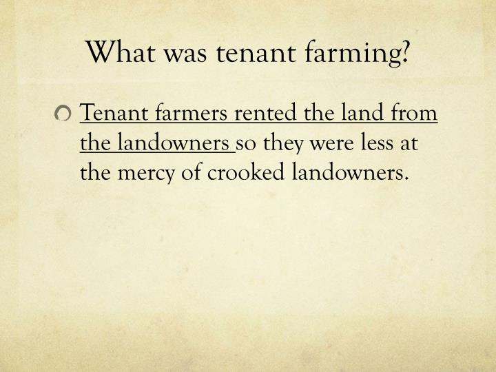 What was tenant farming?