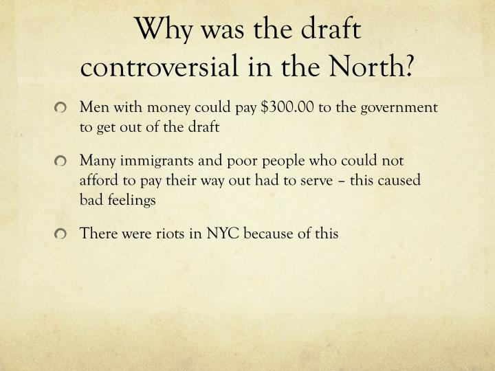Why was the draft controversial in the North?